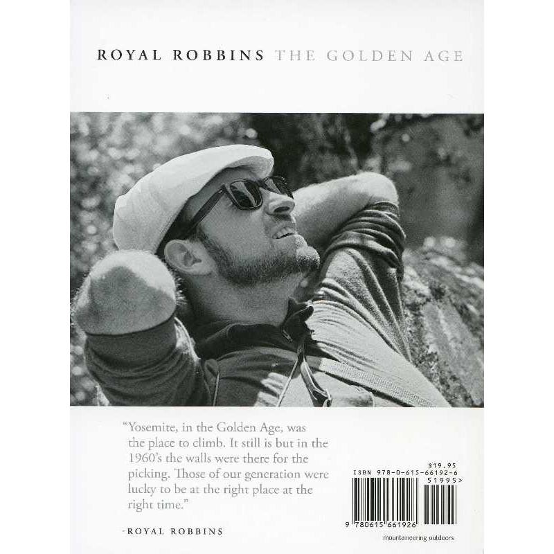 Royal Robbins: The Golden Age: My Life Volume 3 by Pink Moment Press