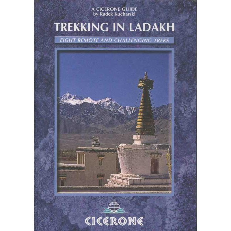 Trekking in Ladakh: Eight Remote and Challenging Treks by Cicerone