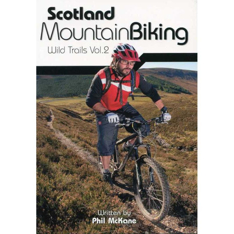 Scotland Mountain Biking: Wild Trails Vol 2 by Vertebrate Publishing