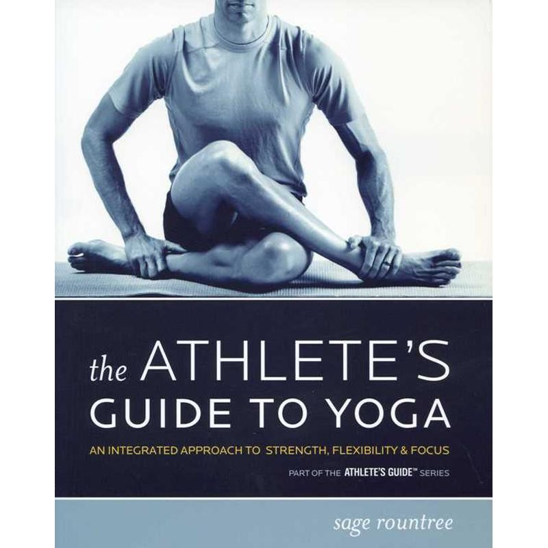 The Athletes Guide to Yoga by VeloPress