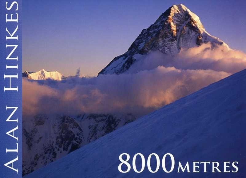 8000 Metres: Climbing the Worlds Highest Mountains