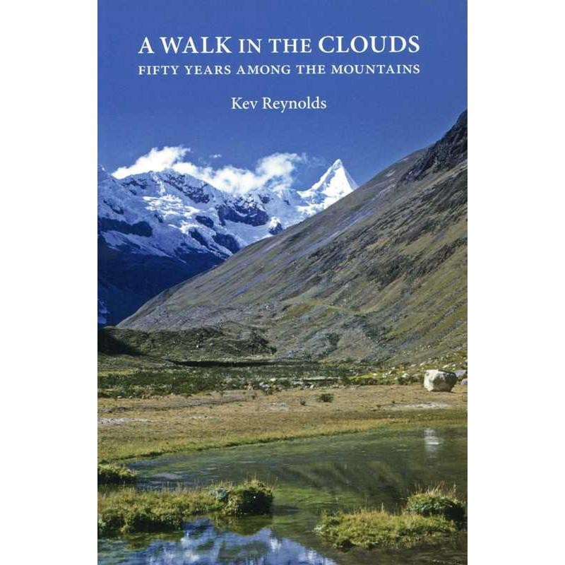 A Walk in the Clouds: Fifty Years Among the Mountains by Cicerone
