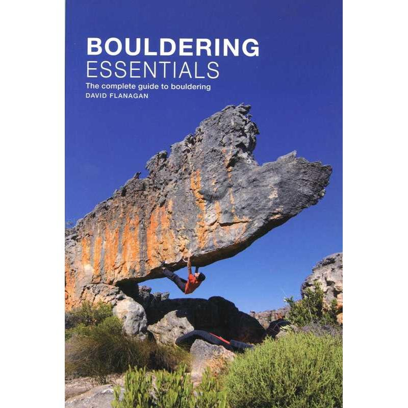 Bouldering Essentials: The complete guide to bouldering by Three Rock Books