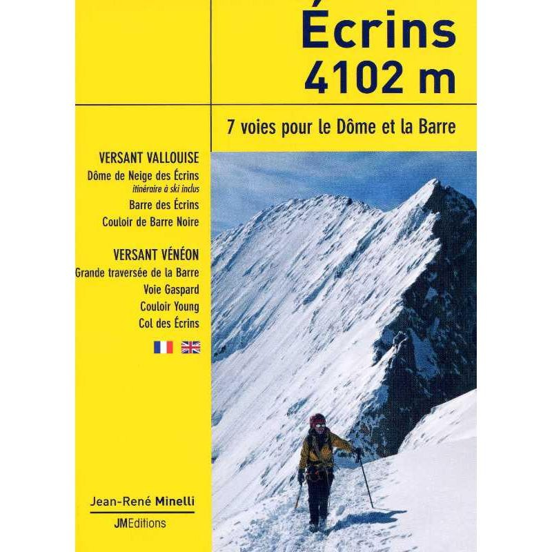 Ecrins 4102m: 7 Routes to the Dome and the Barre by JM Editions
