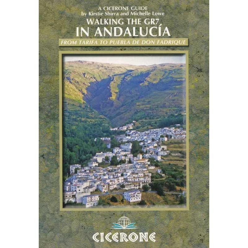 Walking the GR7 in Andalucia: from Tarifa to Puebla de Don Fadrique by Cicerone
