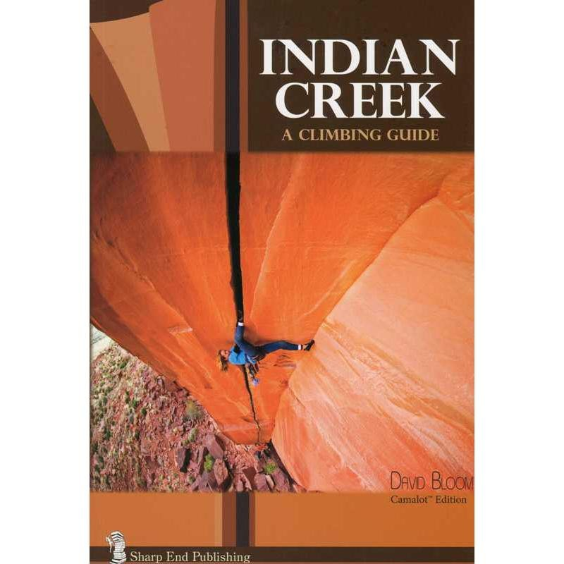 Indian Creek: A Climbing Guide by Sharp End Publishing