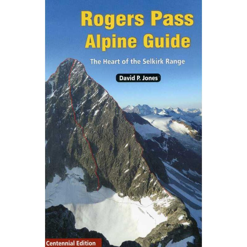 Rogers Pass Alpine Guide by High Col Press