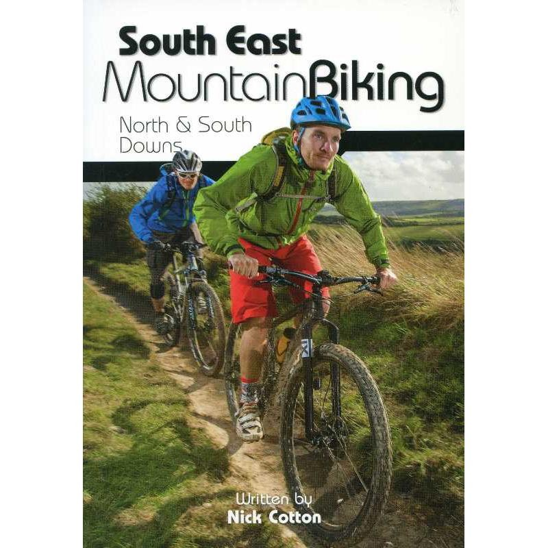 South East Mountain Biking: North & South Downs by Vertebrate Publishing