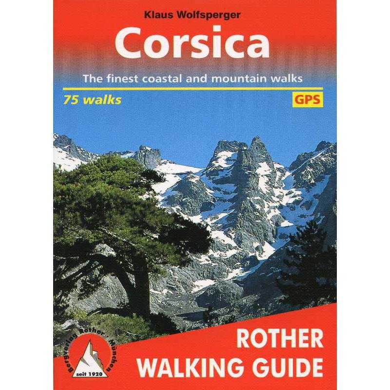 Corsica: 75 selected walks on the coasts and in the mountains of the Island of the Beauty by Bergverlag Rother