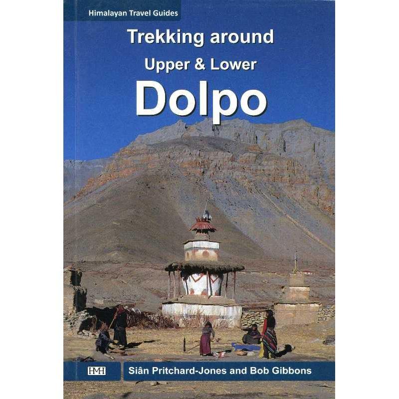 Trekking Around Upper & Lower Dolpo by Bob Gibbons and Sian Pritchard-Jones by Nepa Maps