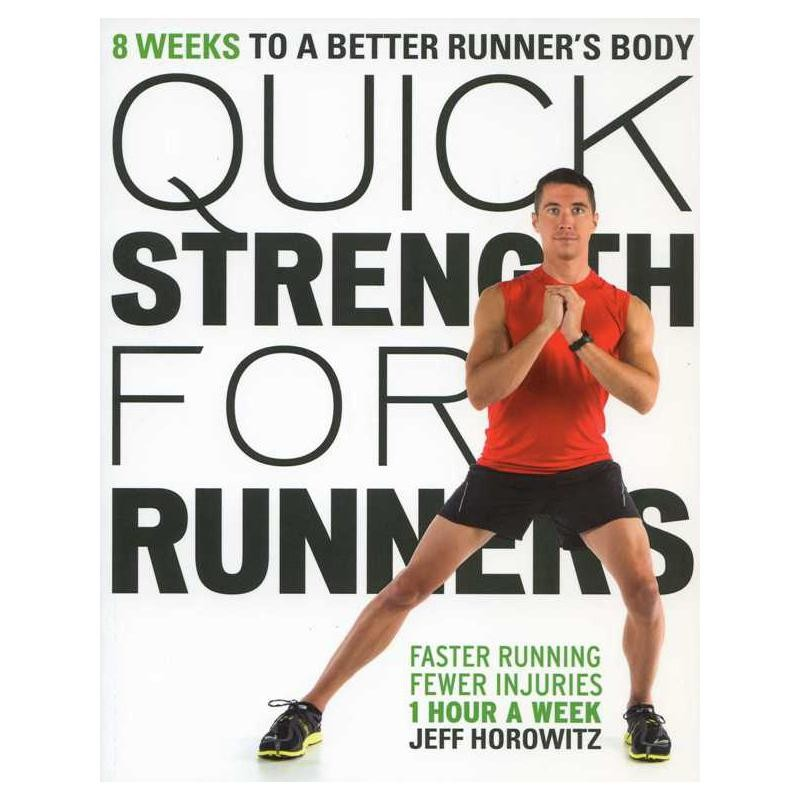 Quick Strength for Runners: 8 Weeks to a Better Runners Body by VeloPress