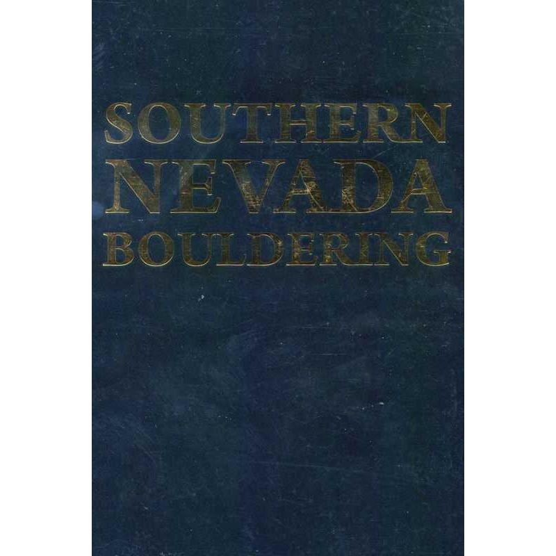 Southern Nevada Bouldering by Snell Press