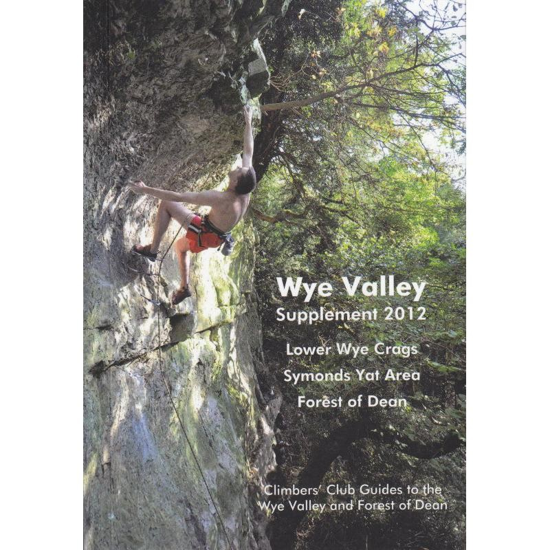 Wye Valley Supplement 2012 by Climbers Club