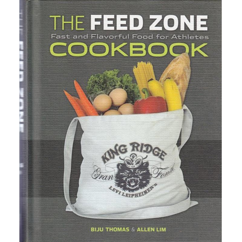 The Feed Zone Cookbook: Fast and Flavorful Food for Athletes by VeloPress