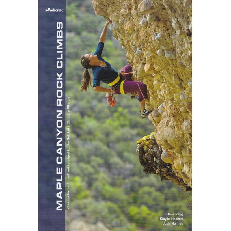 Maple Canyon Rock Climbs by Wolverine Publishing