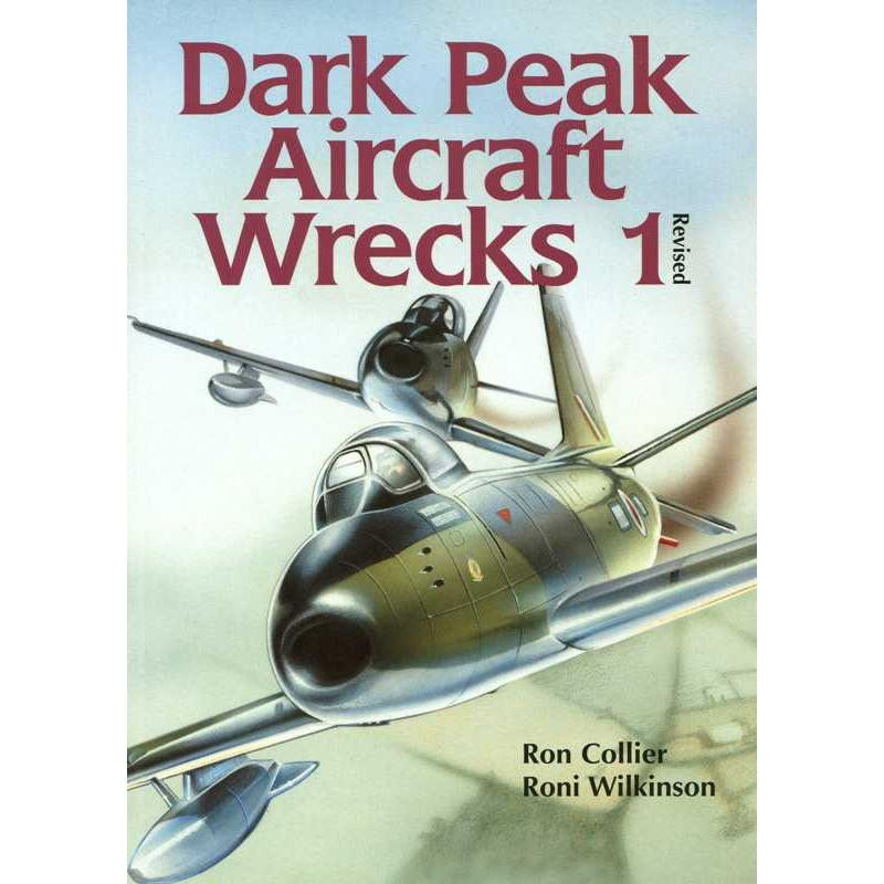 Dark Peak Aircraft Wrecks 1 by Pen and Sword Books