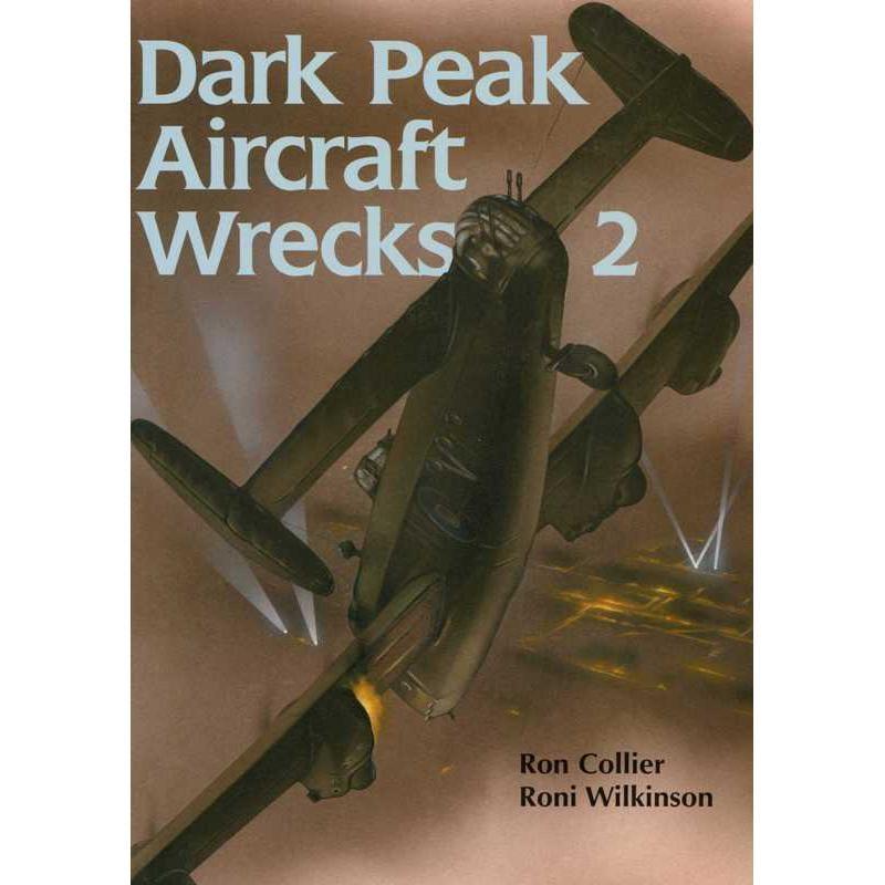 Dark Peak Aircraft Wrecks 2 by Pen and Sword Books