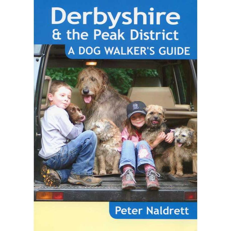 Derbyshire & the Peak District: A Dog Walkers Guide by Countryside Books
