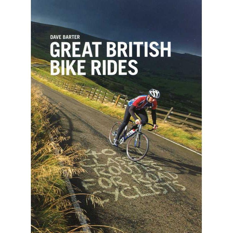 Great British Bike Rides: 40 Classic Routes for Road Cyclists by Vertebrate Publishing