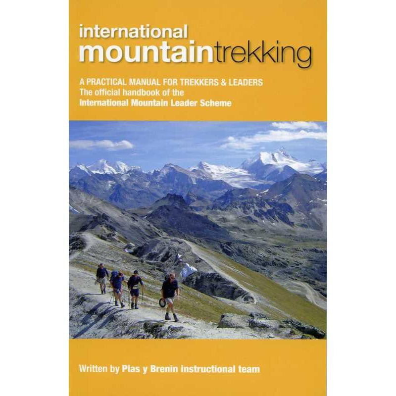 International Mountain Trekking: A Practical Manual for Trekkers and Leaders by Mountain Leader Training UK