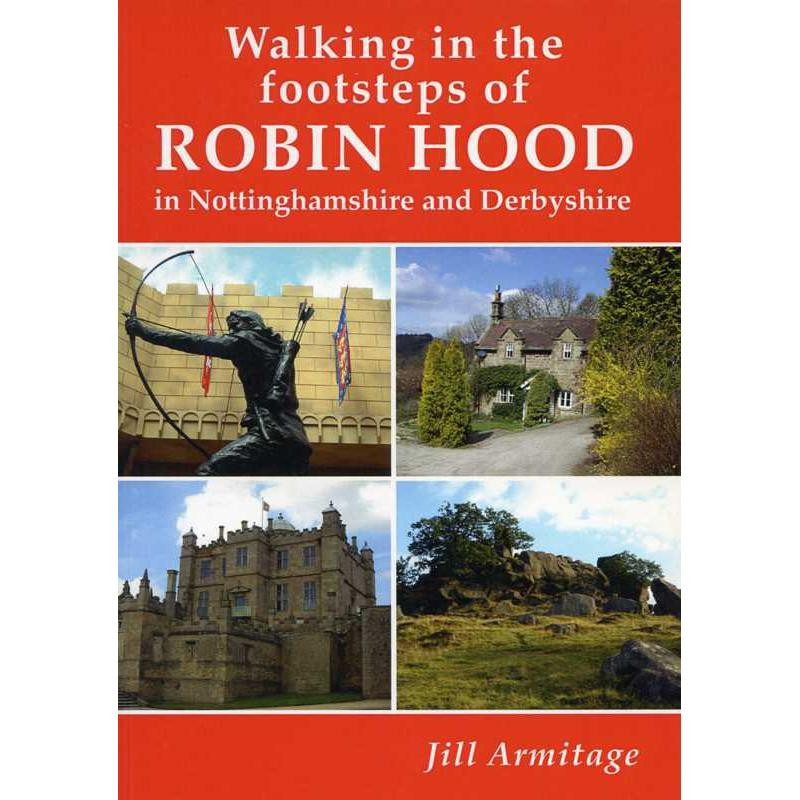 Walking in the Footsteps of Robin Hood in Nottingshire and Derbyshire