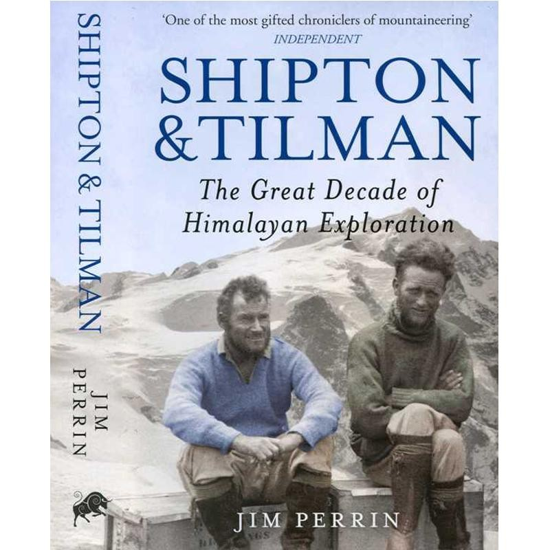 Shipton & Tilman: The Great Decade of Himalayan Exploration by Hutchinson