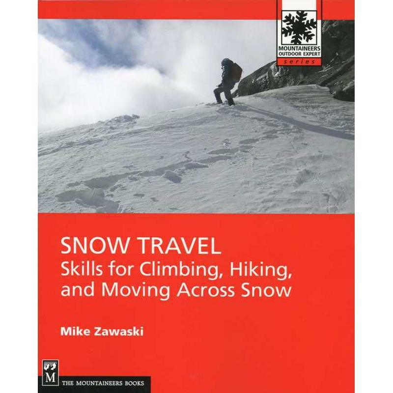 Snow Travel: Skills by The Mountaineers Books