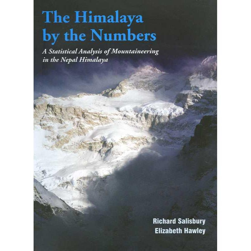 The Himalaya by the Numbers: A Statistical Analysis of Mountaineering in the Nepal Himalaya by Vajra Publications