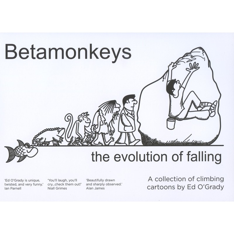 Betamonkeys - the evolution of falling: A collection of climbing cartoons by Ed OGrady by Roca Verde