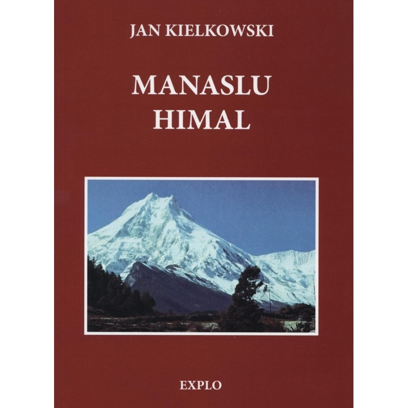 Manaslu Himal: monograph - guide - chronicle by Explo