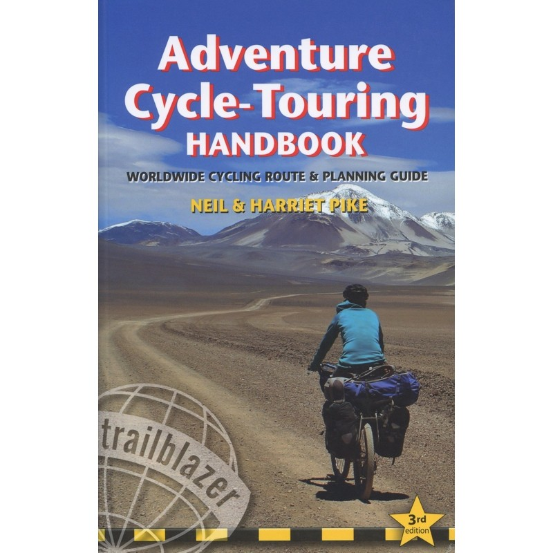 Adventure Cycle-Touring Handbook: worldwide cycling route and planning guide by Trailblazer Guides
