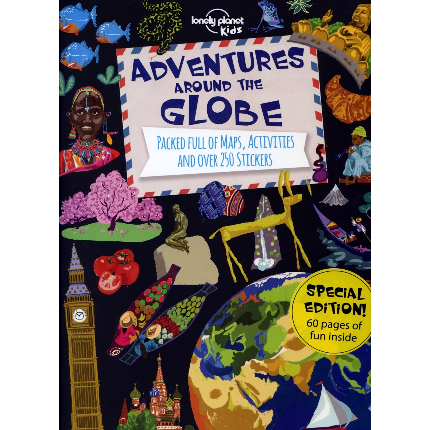 Adventures Around the Globe: Lonely Planet Kids