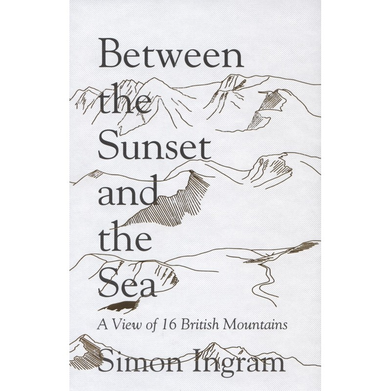 Between the Sunset and the Sea: A View of 16 British Mountains by William Collins