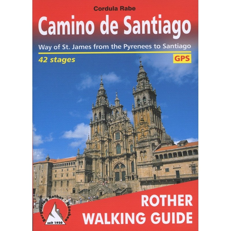 Camino de Santiago: The Way of St James from the Pyrenees to Santiago de Compostela and beyond to Fi by Bergverlag Rother
