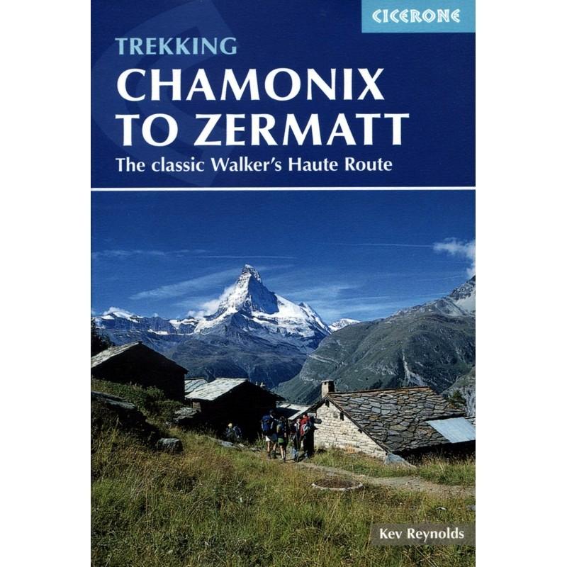 Trekking Chamonix to Zermatt: The classic Walkers Haute Route by Cicerone