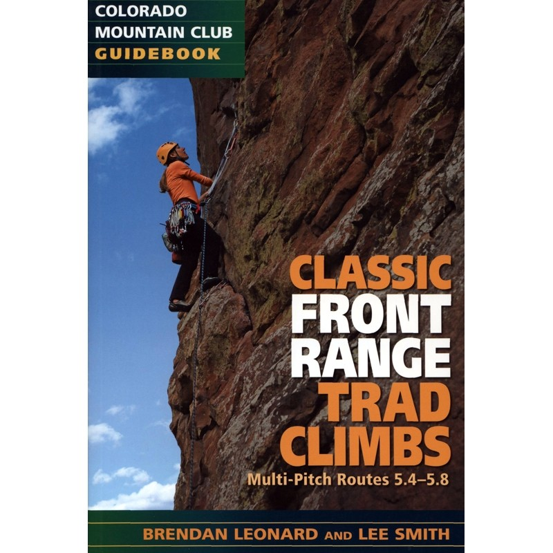 Classic Front Range Trad Climbs: Multi-Pitch Routes 5.4-5.8 by Books And Maps