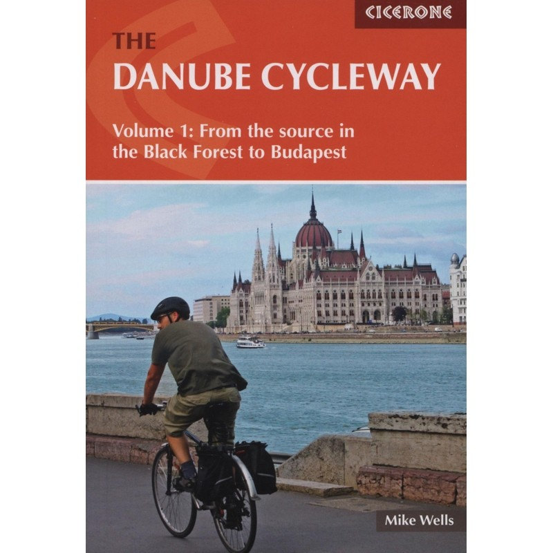 The Danube Cycleway Volume 1: From the source in Black Forest to Budapest by Cicerone