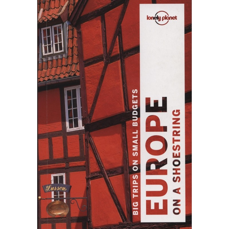 Europe on a Shoestring: Lonely Planet Travel Guide