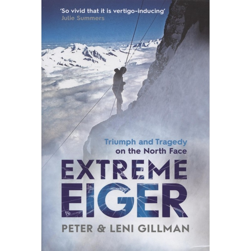 Extreme Eiger: Triumph and Tragedy on the North Face by Books And Maps