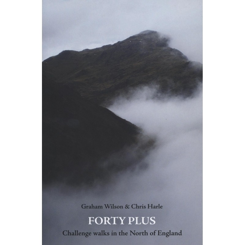 Forty Plus: Challenge Walks in the North of England SIGNED by Books And Maps