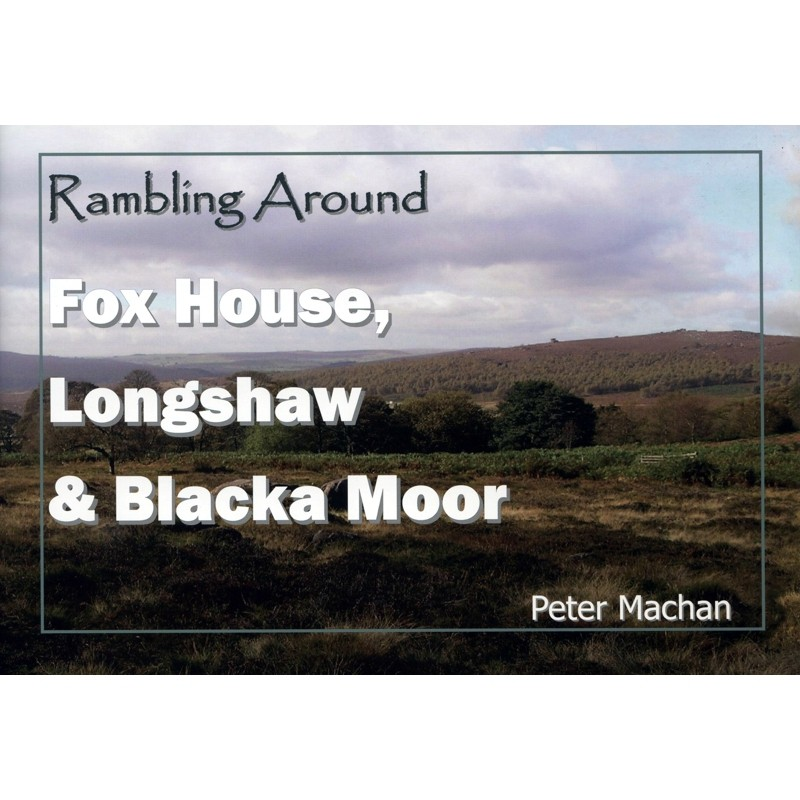 Rambling Around Fox House, Longshaw & Blacka Moor