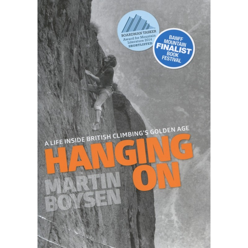 Hanging On: A Life Inside British Climbings Golden Age