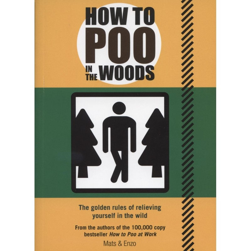 How to Poo in the Woods by Books And Maps