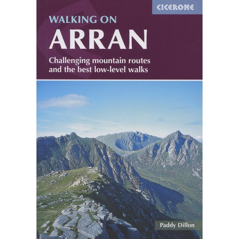 Walking on Arran: Challenging mountain routes and the best low-level walks by Cicerone