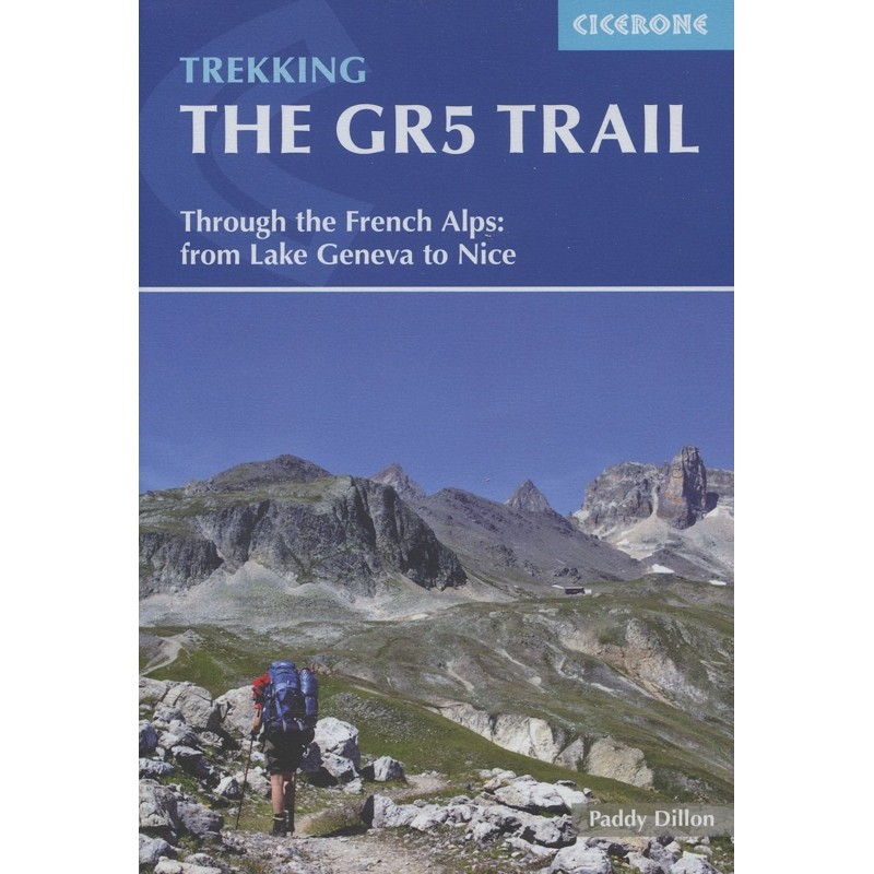 Trekking the GR5 Trail: Through the French Alps from Lake Geneva to Nice by Cicerone