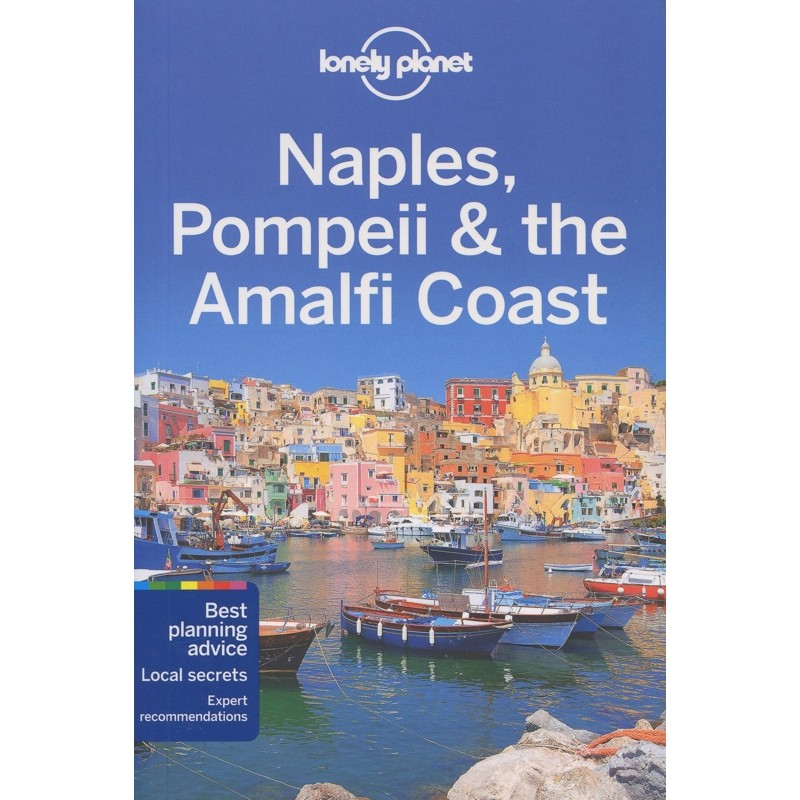 Naples, Pompeii & the Amalfi Coast: Lonely Planet Regional Guide