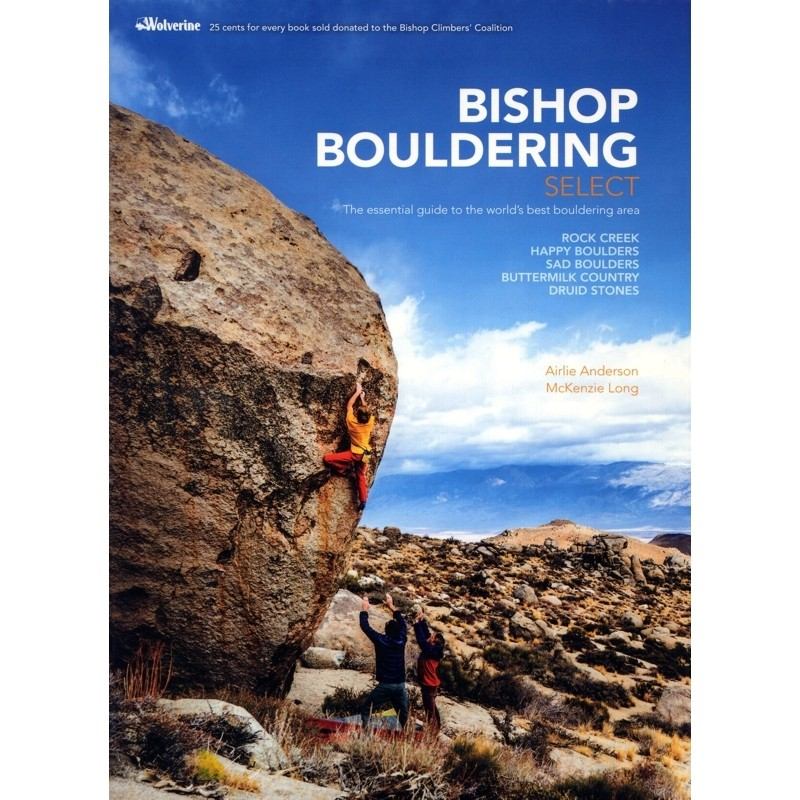 Bishop Bouldering Select: The essential guide to the worlds best bouldering area by Wolverine Publishing