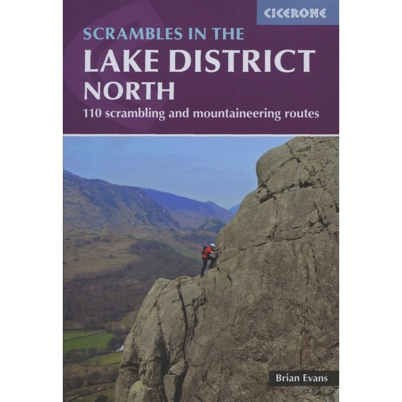 Scrambles in the Lake District North: 110 scrambling and mountaineering routes by Cicerone