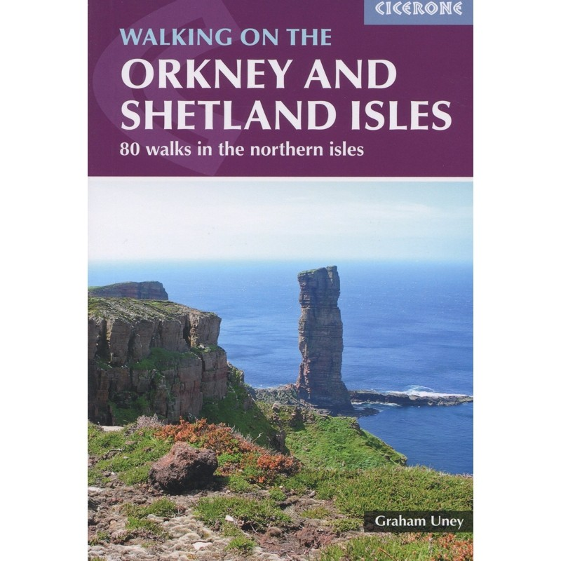 Walking on the Orkney and Shetland Isles: 80 walks in the northern isles by Cicerone
