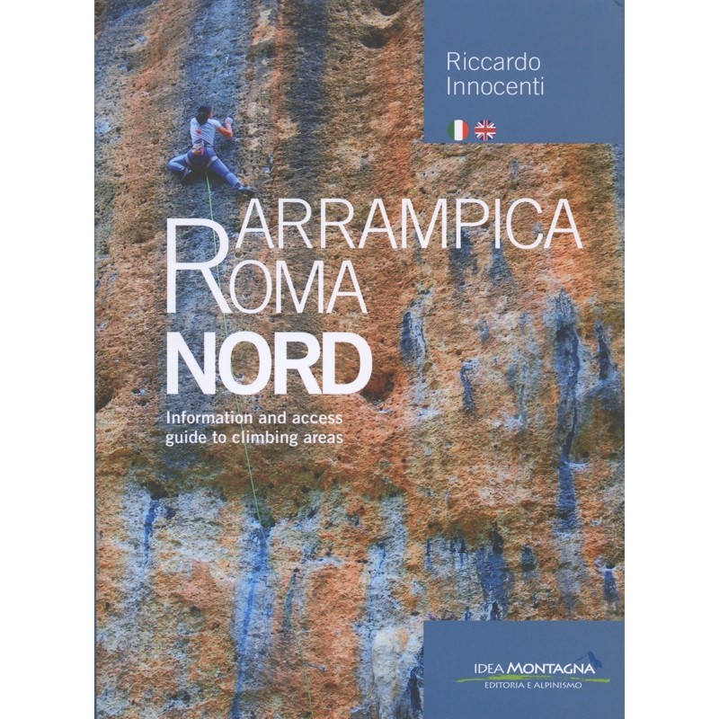 Arrampica Roma Nord: Information and access guide to climbing areas by Idea Montagna